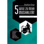 Stephan Emig 5 Wege zu mehr Musikalität